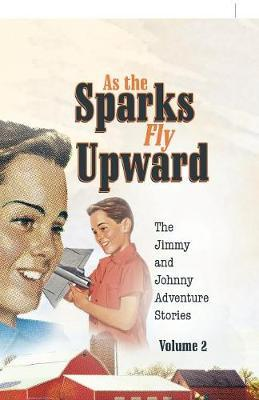 As the Sparks Fly Upward by Dale Younce