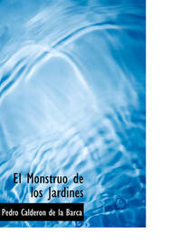 El Monstruo de Los Jardines by Pedro Calderon de la Barca image