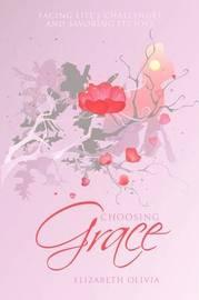 Choosing Grace by Elizabeth Olivia