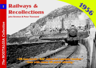 Railways and Recollections: 1956 by John Stretton