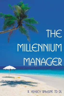The Millennium Manager by R. Ashley Rawlins