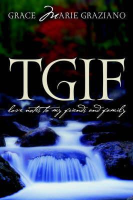 TGIF by Grace Marie Graziano