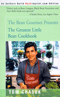 The Greatest Little Bean Cookbook by Tom Chasuk