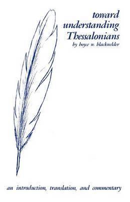 Toward Understanding Thessalonians by Boyce W. Blackwelder
