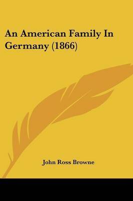 An American Family In Germany (1866) by John Ross Browne
