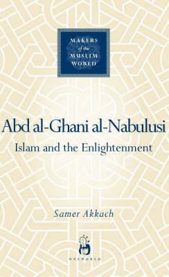 Abd al-Ghani al-Nabulusi by Samer Akkach