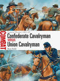 Confederate Cavalryman vs Union Cavalryman - Eastern Theater 1861-65 by Ron Field