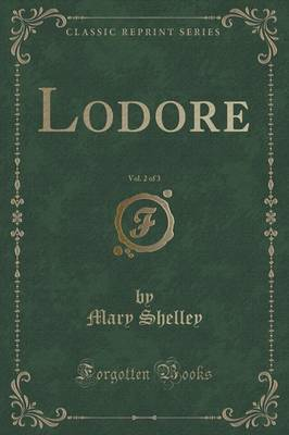 Lodore, Vol. 2 of 3 (Classic Reprint) by Mary Shelley image