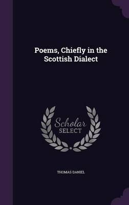 Poems, Chiefly in the Scottish Dialect by Thomas Daniel image
