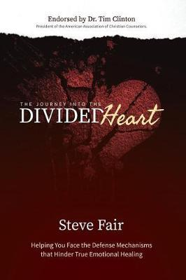 The Journey Into the Divided Heart by Steve Fair image