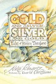 Gold and Silver, Silver and Gold by Alvin Schwartz