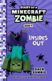 Diary of a Minecraft Zombie: #11 Insides Out by ZOMBIE,ZACK