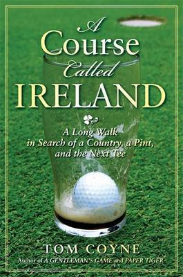 A Course Called Ireland by Tom Coyne image