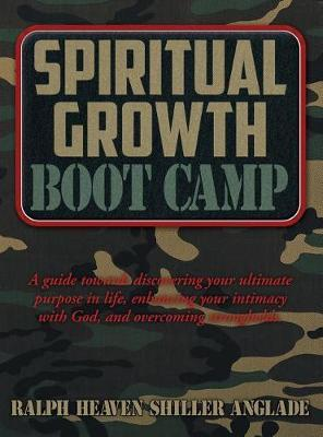Spiritual Growth Boot Camp by Ralph Heaven Shiller Anglade