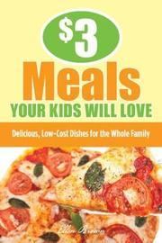 $3 Meals Your Kids Will Love by Ellen Brown image