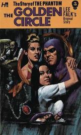 The Phantom: The Complete Avon Novels: Volume #5 The Golden Circle by Lee Falk