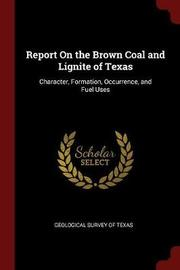 Report on the Brown Coal and Lignite of Texas image