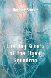 The Boy Scouts of the Flying Squadron by Robert Shaler image