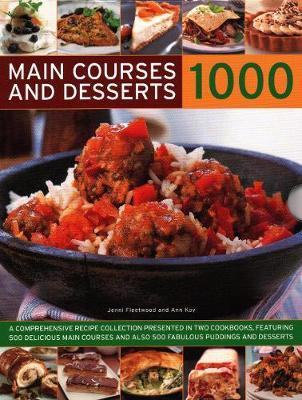 1000 Main Courses & Desserts by Jenni Fleetwood