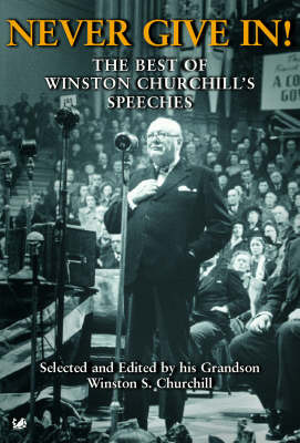 Never Give In!: The Best of Winston Churchill's Speeches by Sir Winston S. Churchill image