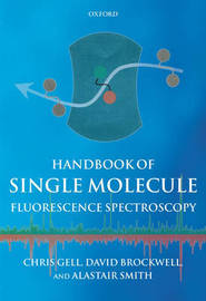 Handbook of Single Molecule Fluorescence Spectroscopy by Chris Gell image