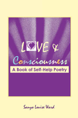 Love and Consciousness: A Book of Self-Help Poetry by Sanyo Louise Ward image
