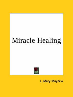 Miracle Healing by L. Mary Mayhew image