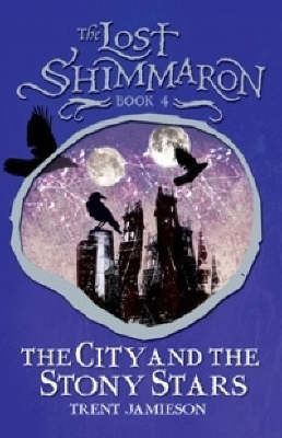 The City and the Stony Stars by Trent Jamieson