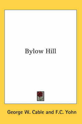 Bylow Hill by George W Cable