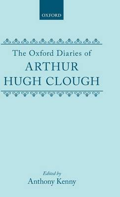 The Oxford Diaries of Arthur Hugh Clough by Arthur Hugh Clough