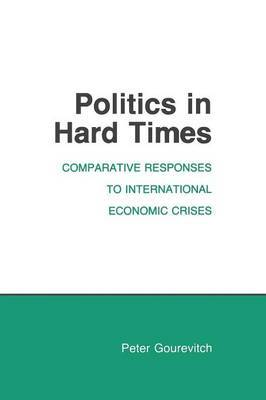 Politics in Hard Times by Peter Alexis Gourevitch