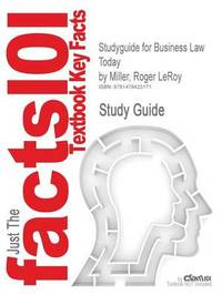 Studyguide for Business Law Today by Miller, Roger Leroy, ISBN 9780324595741 by Roger LeRoy Miller