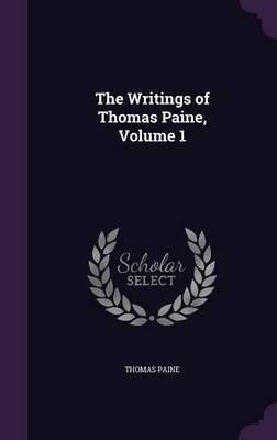 The Writings of Thomas Paine, Volume 1 by Thomas Paine image
