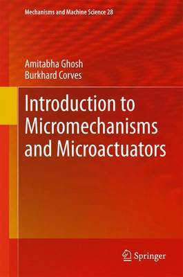 Introduction to Micromechanisms and Microactuators by Amitabha Ghosh