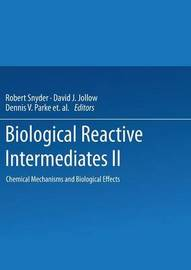Biological Reactive Intermediates-II by Robert Snyder