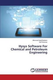 Hysys Software for Chemical and Petroleum Engineering by Saadi Ibrahem Ahmmed