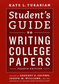 Student's Guide to Writing College Papers by The University of Chicago Press Editorial Staff image