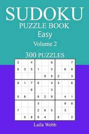 300 Easy Sudoku Puzzle Book by Laila Webb