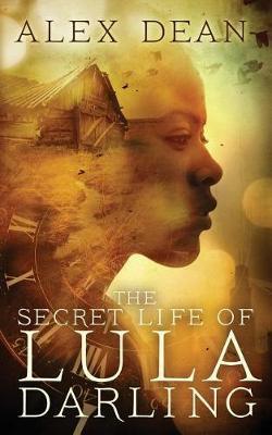 The Secret Life of Lula Darling by Alex Dean
