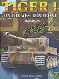 Tiger I on the Western Front by Jean Restayn image