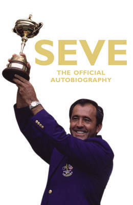 Seve by Severiano Ballesteros