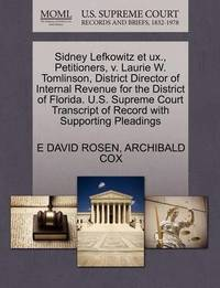Sidney Lefkowitz Et UX., Petitioners, V. Laurie W. Tomlinson, District Director of Internal Revenue for the District of Florida. U.S. Supreme Court Transcript of Record with Supporting Pleadings by E David Rosen