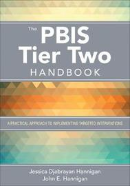 The PBIS Tier Two Handbook by Jessica Djabrayan Hannigan