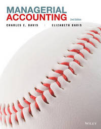 Managerial Accounting 2E with WileyPlus Card by Charles E. Davis image