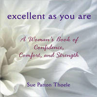 Excellent as You are by Sue Patton Thoele image