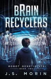 Brain Recyclers by J S Morin