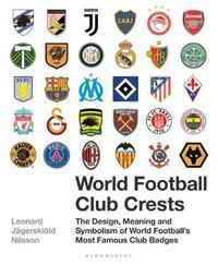 World Football Club Crests by Leonard Jagerskioeld Nilsson