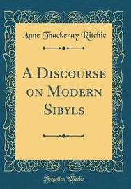A Discourse on Modern Sibyls (Classic Reprint) by Anne Thackeray Ritchie image