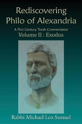 Rediscovering Philo of Alexandria by Michael Leo Samuel