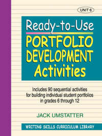 Ready-to-Use Portfolio Development Activites (Volume 6 of Writing Skills Curriculum Library) by Jack Umstatter